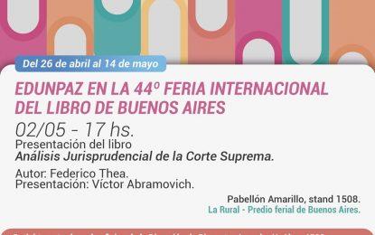EL RECTOR DE LA UNPAZ FEDERICO THEA PRESENTARÁ LIBRO EN LA FERIA INTERNACIONAL DEL LIBRO
